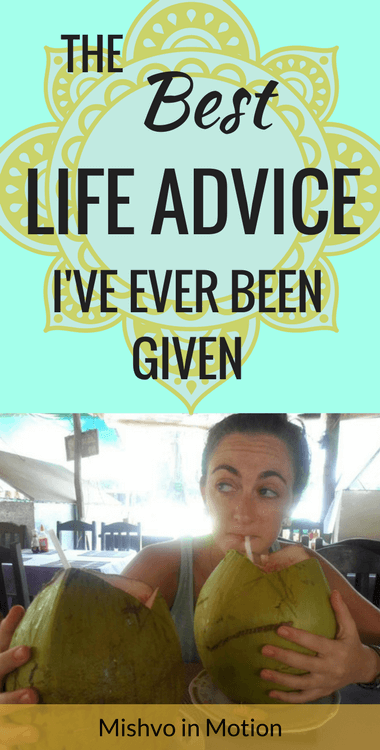 A collection of the best life advice I've ever been given