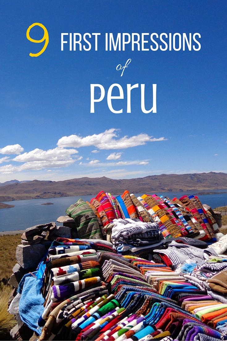 9 First Impressions of Peru