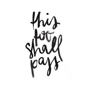 This too shall pass quote
