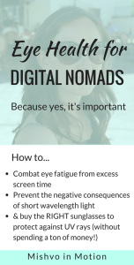 You gotta protect your eyes!! Especially as a digital nomad, you face a lot of risk factors as a digital nomad traveling and working around the world.