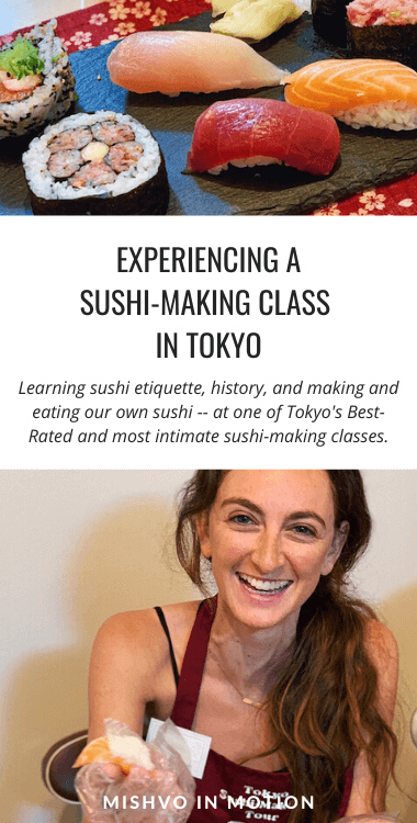Try a sushi making class while traveling in Japan! We did one in Tokyo that was super intimate and loads of fun.