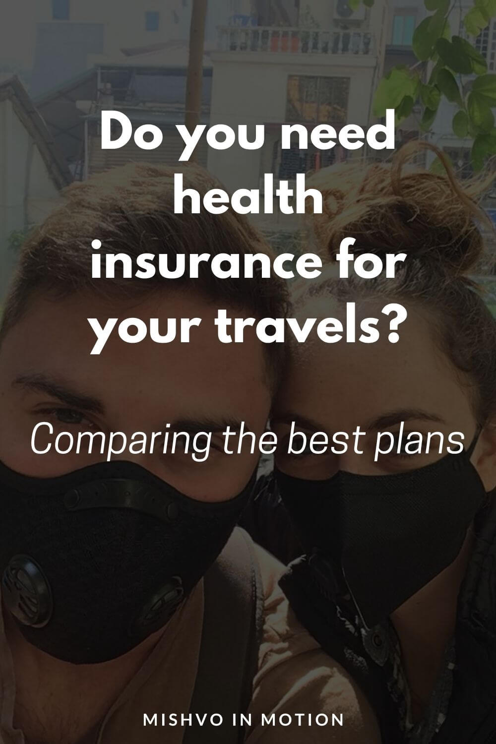 Digital Nomad Health Insurance: Comparing the Best Plans (incl. COVID!!)