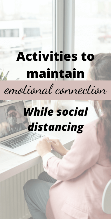 6 Activities to Maintain Emotional Connection While Social Distancing